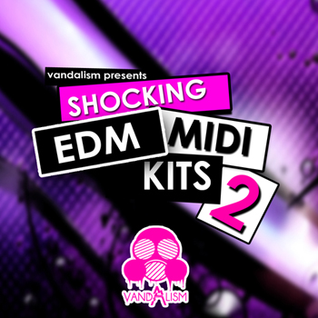 MIDI файлы - Vandalism Shocking EDM MIDI Kits 2