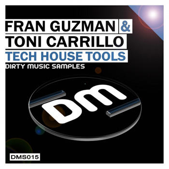 Сэмплы Dirty Music Fran Guzman and Toni Carrillo Tech House Tools