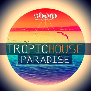 Сэмплы SHARP Tropic House Paradise