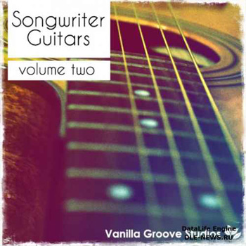 Сэмплы гитары - Vanilla Groove Studios Songwriter Guitars Vol.2