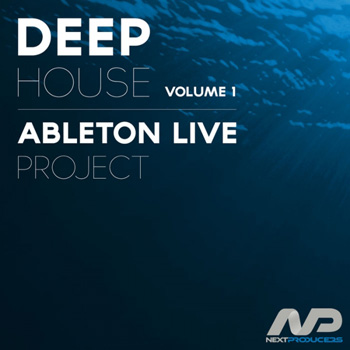 Проект NextProducers Deep House Vol.1 Ableton Live Project
