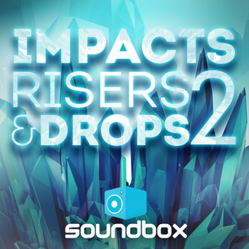 Сэмплы Soundbox Impacts Risers and Drops 2