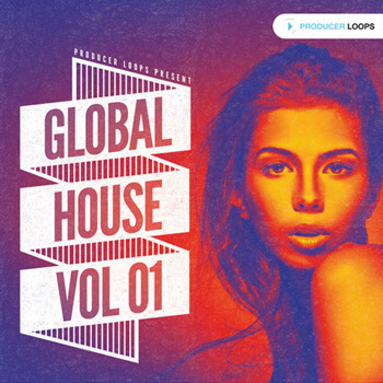 Сэмплы Producer Loops Global House Vol.1