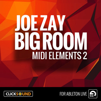 Проект ClickSound Joe Zay Big Room MIDI Elements 2