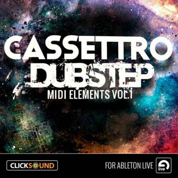 Проект Clicksound Cassettro Dubstep MIDI Elements Vol.1