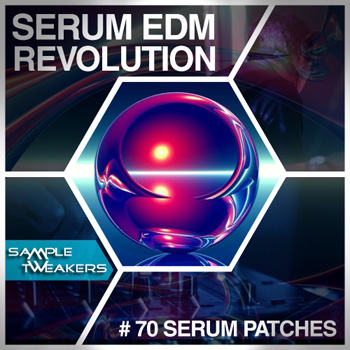 Пресеты Sample Tweakers Serum EDM Revolution