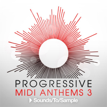Сэмплы Sounds to Sample Progressive MIDI Anthems 3