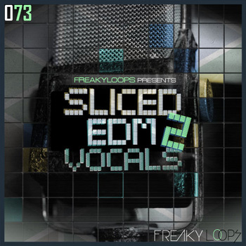 Сэмплы Freaky Loops - 073 Sliced EDM Vocals 2