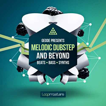 Сэмплы Loopmasters Geode Melodic Dubstep and Beyond