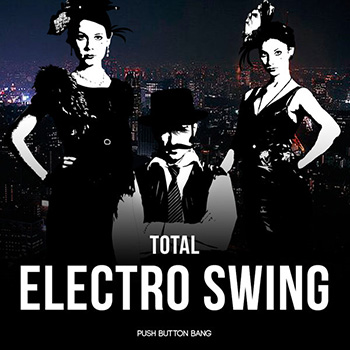 Сэмплы Push Button Bang Total Electro Swing