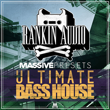 Пресеты Rankin Audio Ultimate Bass House Massive Presets