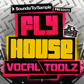 Сэмплы вокала - Sounds To Sample Presents Fly House Vocal Toolz