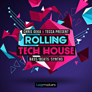 Сэмплы Loopmasters Chris Geka and Tecca Rolling Tech House