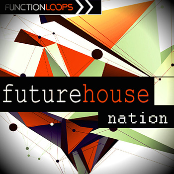 Сэмплы Function Loops Future House Nation