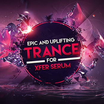 Пресеты Trance Euphoria Epic Uplifting Trance For Xfer Records Serum