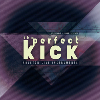 Сэмплы Delectable Records The Perfect Kick (Ableton Live)