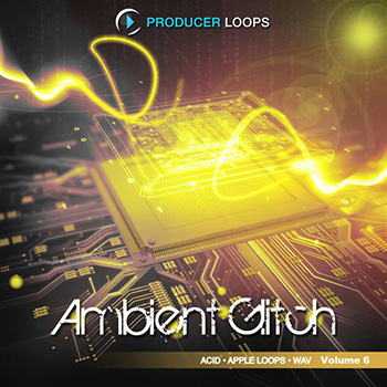 Сэмплы Producer Loops Ambient Glitch Vol.6