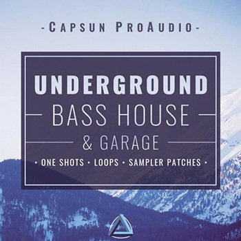 Сэмплы CAPSUN ProAudio Underground Bass House and Garage