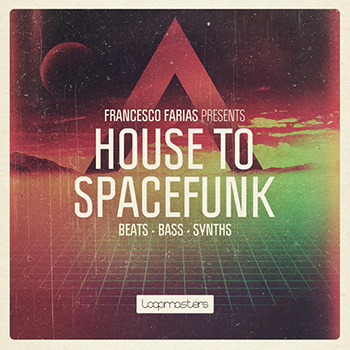 Сэмплы Loopmasters Francesco Farias House to Spacefunk