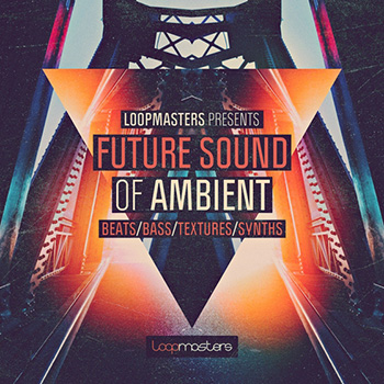 Сэмплы Loopmasters Future Sound Of Ambient