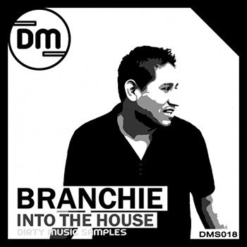 Сэмплы Dirty Music Branchie Into The House