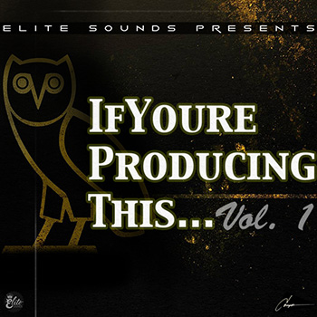 Сэмплы Elite Sounds If Youre Producing This Vol 1