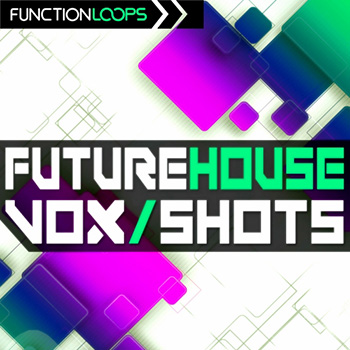 Сэмплы Function Loops Future House Vox Shots