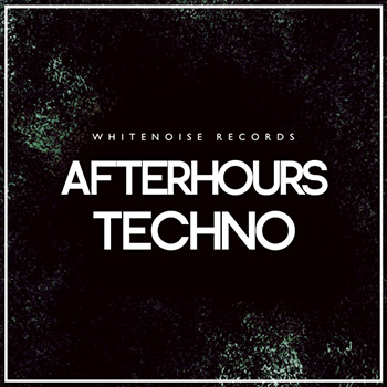 Сэмплы Whitenoise Records Afterhours Techno