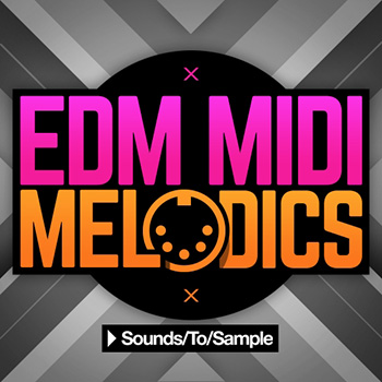 Сэмплы и MIDI - Sounds to Sample EDM MIDI Melodics