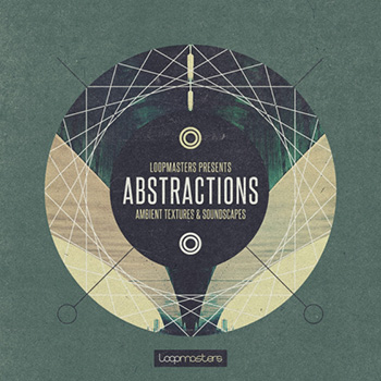 Сэмплы Loopmasters Abstractions