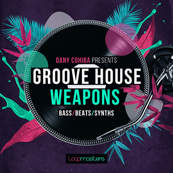 Сэмплы Loopmasters Danny Cohiba Groove House Weapons