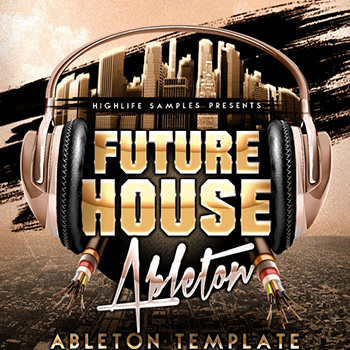 Проект HighLife Samples Future House Ableton Template