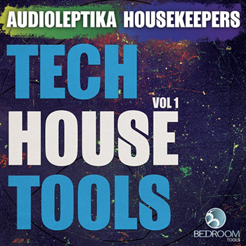 Сэмплы Bedroom Muzik Audioleptika and House Keepers Tech House Tools Vol.1