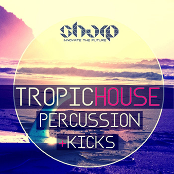 Сэмплы ударных - SHARP Tropic House Percussion and Kicks