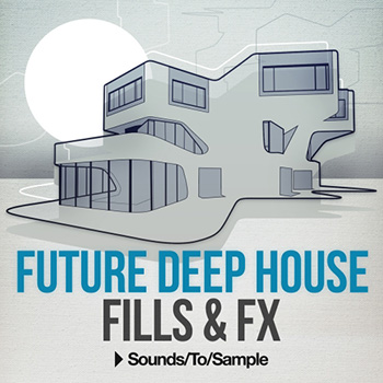 Сэмплы Sounds to Sample Future Deep House Fills and FX