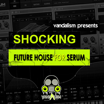 Пресеты Vandalism - Shocking Future House for Serum