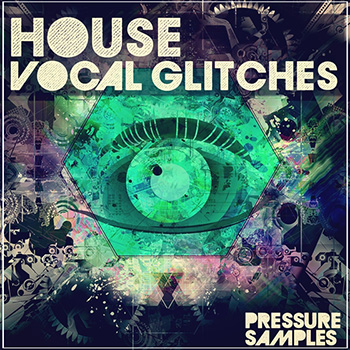 Сэмплы Pressure Samples House Vocal Glitches