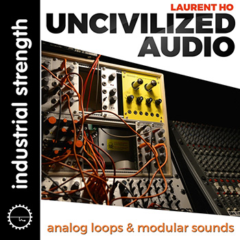 сэмплы Industrial Strength Laurent Ho Uncivilized Audio