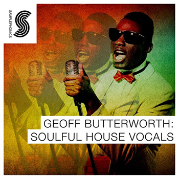 Сэмплы вокала - Samplephonics Geoff Butterworth Soulful House Vocals