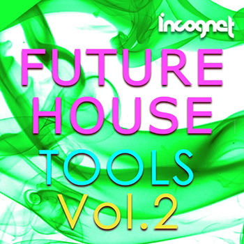 Сэмплы Incognet Future House Tools Vol.2