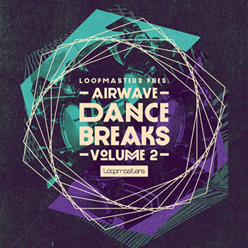 Сэмплы Loopmasters Airwave Dance Breaks Vol.2
