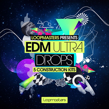 Сэмплы Loopmasters EDM Ultra Drops