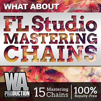 Проект WA Production What About FL Studio Mastering Chains
