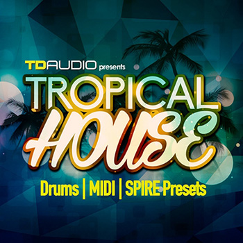 Сэмплы Industrial Strength TD Audio Tropical House
