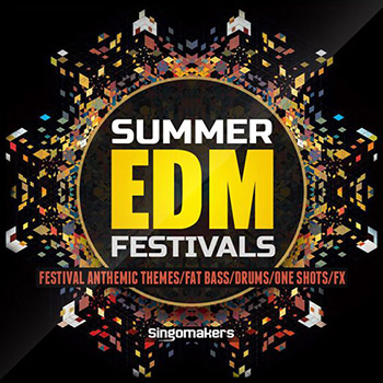 Сэмплы Singomakers Summer EDM Festivals Vol.2