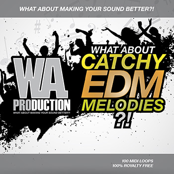 Сэмплы и MIDI - W.A Production What About Catchy EDM Melodies
