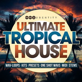 Сэмплы Audentity Ultimate Tropical House