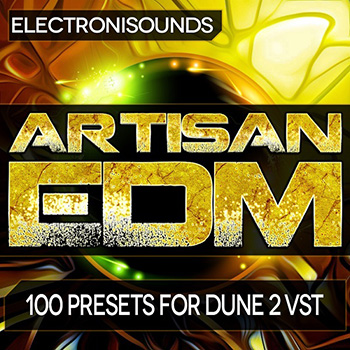 Пресеты Electronisounds Artisan EDM for Dune 2