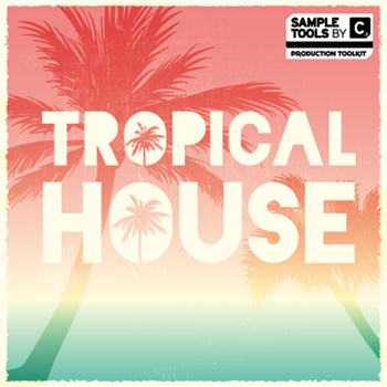 Сэмплы Sample Tools by Cr2 Tropical House