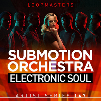 Сэмплы Loopmasters Submotion Orchestra Electronic Soul